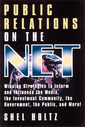 Public Relations on the Net By Shel Holtz