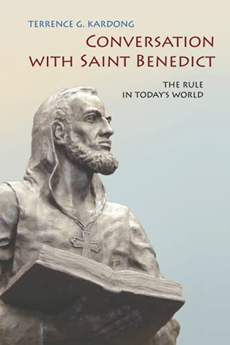 Conversation With Saint Benedict By Terrance G. Kardong