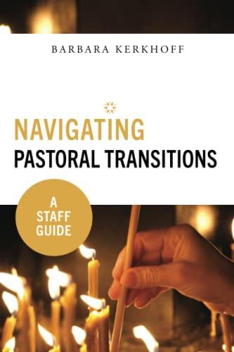 Navigating Pastoral Transitions By Barbara Kerkhoff
