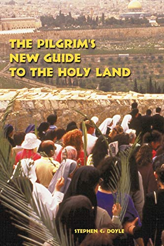 The Pilgrim's New Guide to the Holy Land By Stephen Doyle
