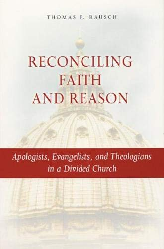 Reconciling Faith and Reason By Thomas P. Rausch, SJ