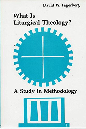 What is Liturgical Theology? By David W. Fagerberg