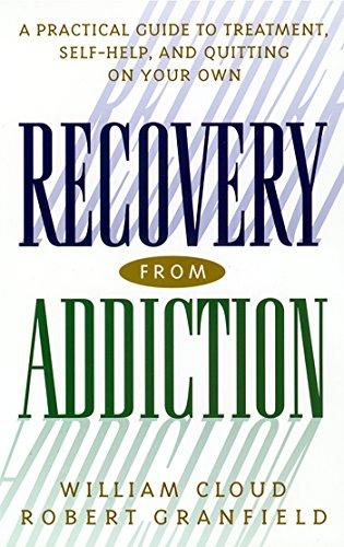 Recovery from Addiction By William Cloud