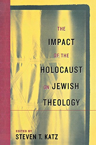 The Impact of the Holocaust on Jewish Theology By Edited by Steven T. Katz