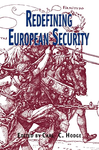 Redefining European Security By Carl C. Hodge