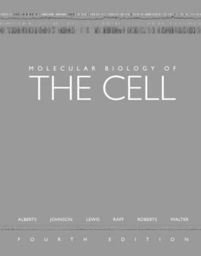 Molecular Biology of the Cell By Edited by Bruce Alberts