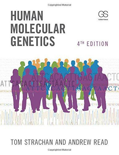 Human Molecular Genetics By Tom Strachan (Newcastle University, UK)