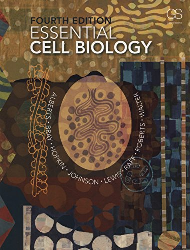 Essential Cell Biology By Bruce Alberts (University of California, San Francisco)