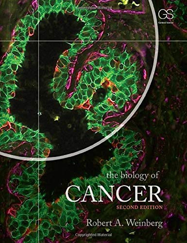 The Biology of Cancer By Robert Weinberg