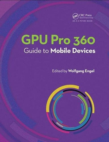 GPU Pro 360 Guide to Mobile Devices By Wolfgang Engel