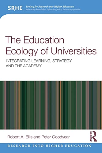 The Education Ecology of Universities By Robert A. Ellis
