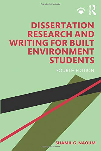 Dissertation Research and Writing for Built Environment Students By Shamil G. Naoum (London South Bank University, UK)