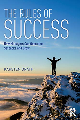 The Rules of Success By Karsten Drath (Leadership Choices GmbH, Germany)