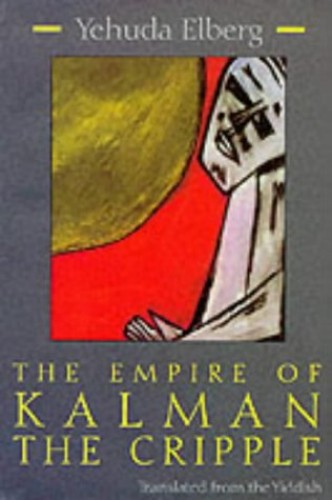Empire of Kalman the Cripple By Yehuda Elberg