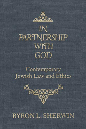 In Partnership With God Jewish Law By Byron L. Sherwin