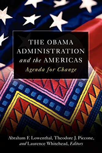 The Obama Administration and the Americas By Abraham F. Lowenthal