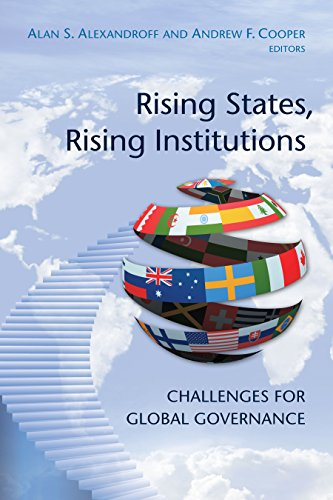 Rising States, Rising Institutions By Alan S. Alexandroff