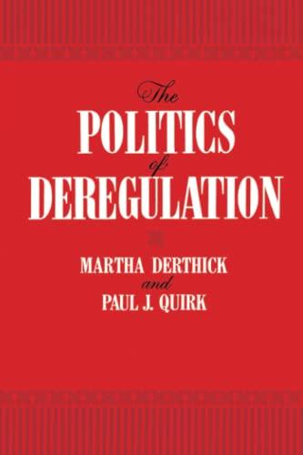 The Politics of Deregulation By Martha Derthick