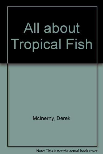 All about Tropical Fish # By McinernyGerard
