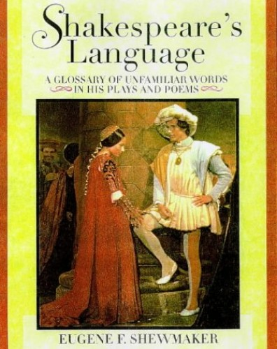 Shakespeare's Language By Eugene Shewmaker