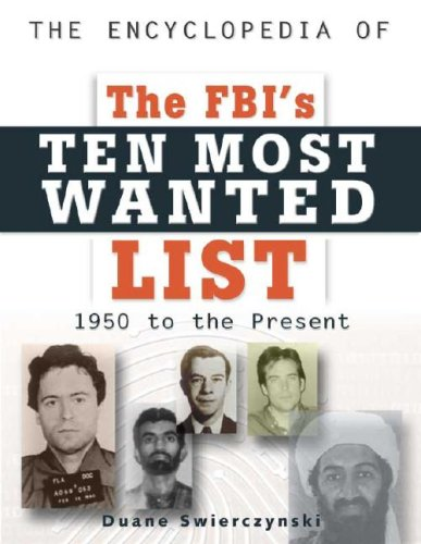 The Encyclopedia of the FBI's Ten Most Wanted List By Duane Swierczynski