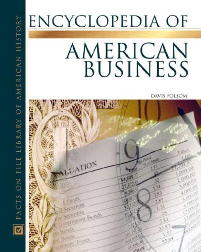 Encyclopedia of American Business By David Folsom
