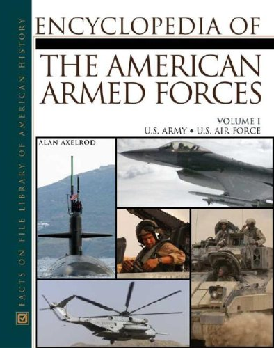 Encyclopedia of the American Armed Forces v. 1 By Alan Axelrod