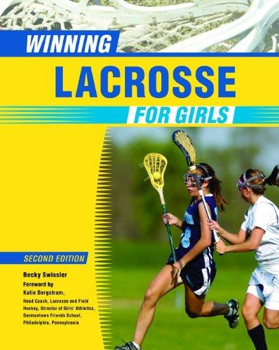 Winning Lacrosse For Girls, 2Nd Ed By Becky Swissler