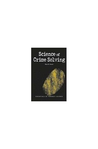 Science of Crime Solving By Max M. Houck