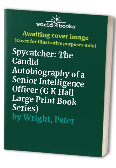 Spycatcher By Peter Wright
