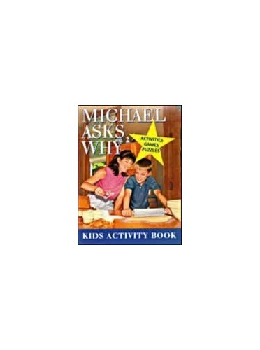 Micahel Asks Why - Activities, Games, Puzzles - Kids Activity Book By Sally Pierson Dillon