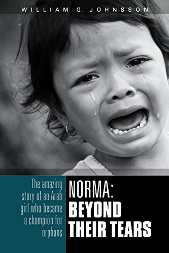 Norma: Beyond Their Tears By William G. Johnson