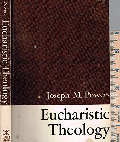 Eucharistic Theology By POWERS J M