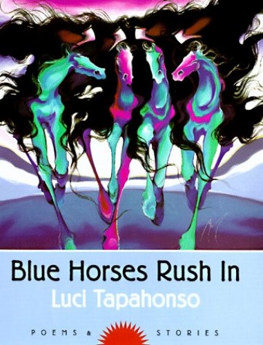 Blue Horses Rush in By Luci Tapahonso