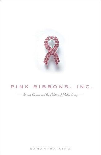 Pink Ribbons, Inc. By Samantha King