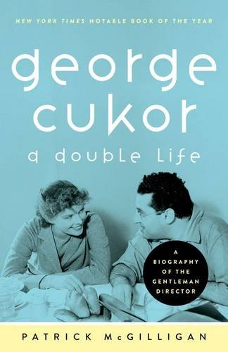 George Cukor: A Double Life By Patrick McGilligan