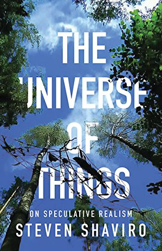 The Universe of Things By Steven Shaviro