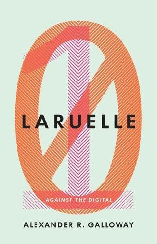 Laruelle By Alexander R. Galloway
