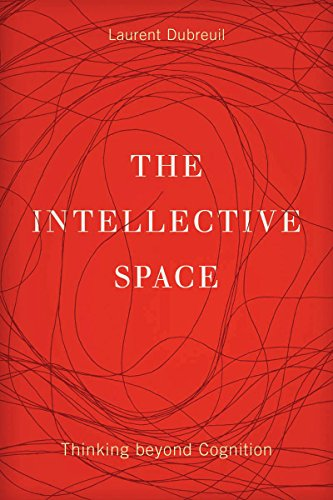 The Intellective Space By Laurent Dubreuil