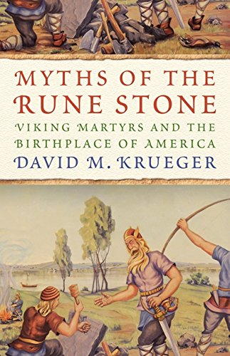 Myths of the Rune Stone By David M. Krueger