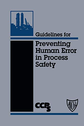 Guidelines for Preventing Human Error in Process Safety by CCPS (Center for Chemical Process Safety)