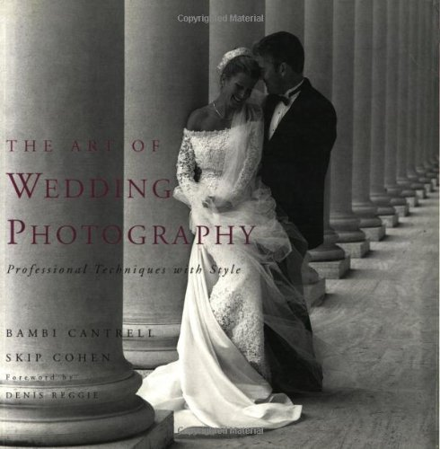 The Art of Wedding Photography: Professional Techniques with Style by Bambi Cantrell