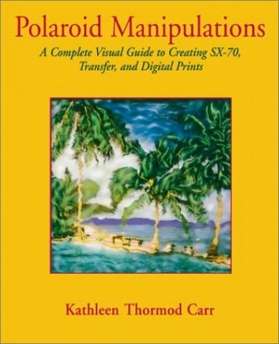 Polaroid Manipulations By Kathleen Thormod Carr