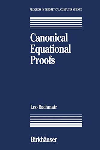 Canonical Equational Proofs By Leo Bachmair