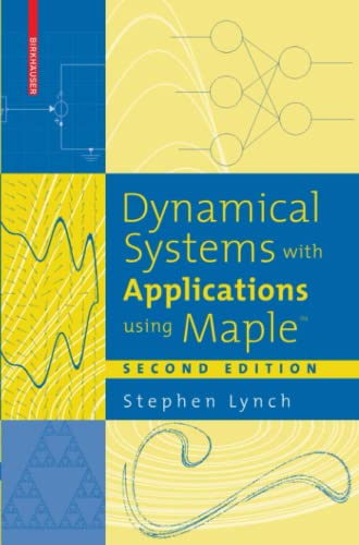 Dynamical Systems with Applications using Maple (TM) By Stephen Lynch