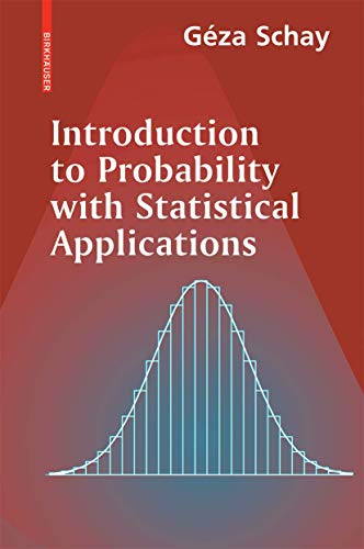 Introduction to Probability with Statistical Applications By Geza Schay