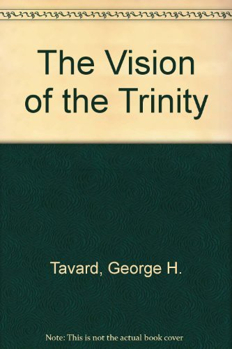 The Vision of the Trinity By George H. Tavard