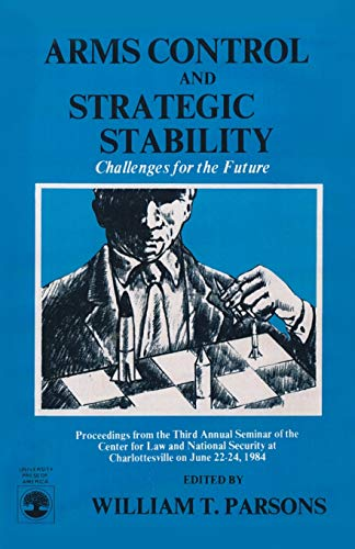 Arms Control and Strategic Stability By William T. Parsons
