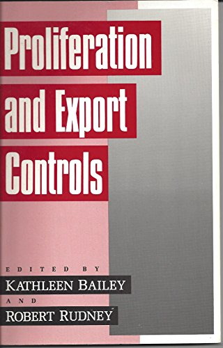 Proliferation and Export Controls By Kathleen C. Bailey