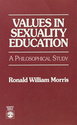 Values in Sexuality Education By Ronald William Morris